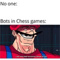 Bots in chess games really are 4 parallel uinverses ahead of you