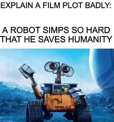 Wall e plot badly explained - meme