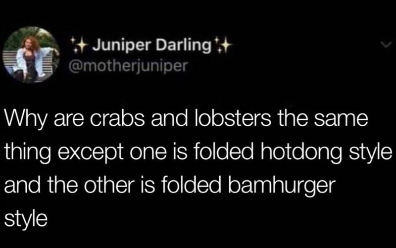 Except lobsters taste better - meme