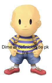 Dime la definición de pk fire - meme