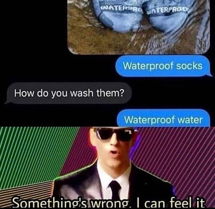somethings wrong I can feel it - meme