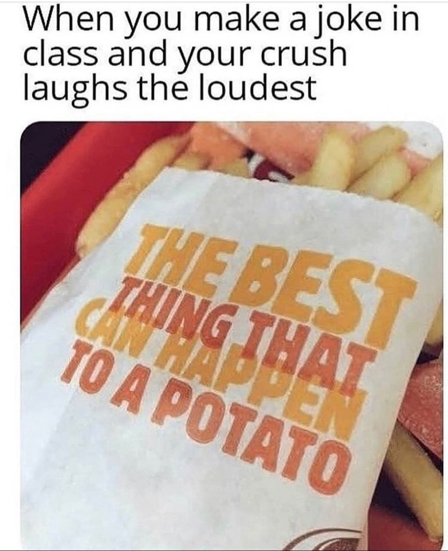 Or yknow. Vodka. Vodka is also good for potatoes. - meme