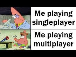 in singleplayer is strategy that counts - meme