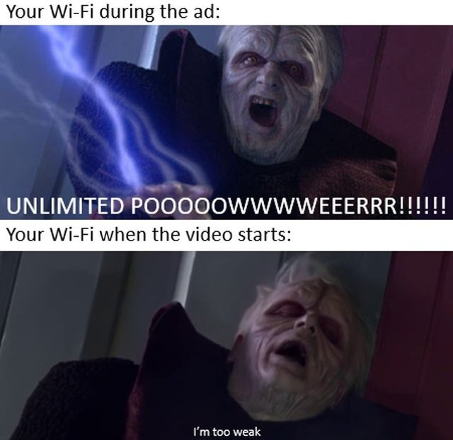 Your wifi during the ad vs your wifi when the video starts - meme