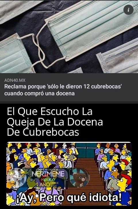 Meme: Como Que Una Docena Tiene Mas De 12 Cubrebocas ¡Ay, Idiota!