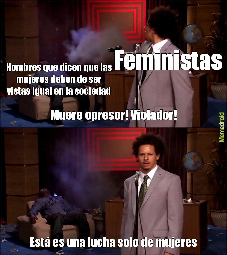 Joder como joden las feminazis de mierda - meme
