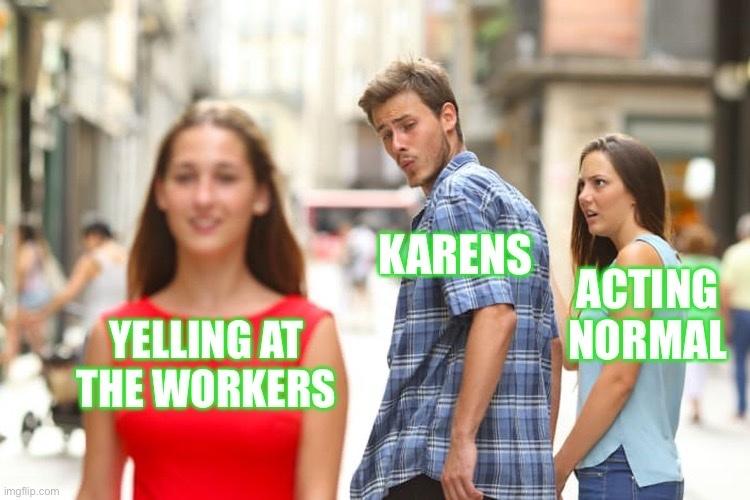 Karen's are the best - meme