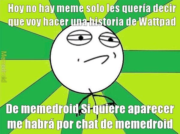 Luego les digo mi cuenta de Wattpad :) - meme