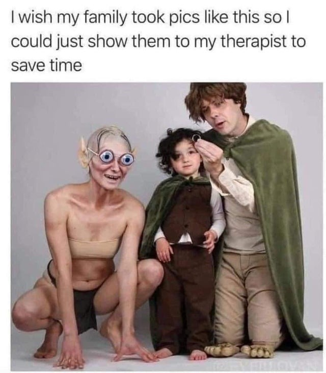 I wish my family took pics like this so I could just show them to my therapist to save time - meme