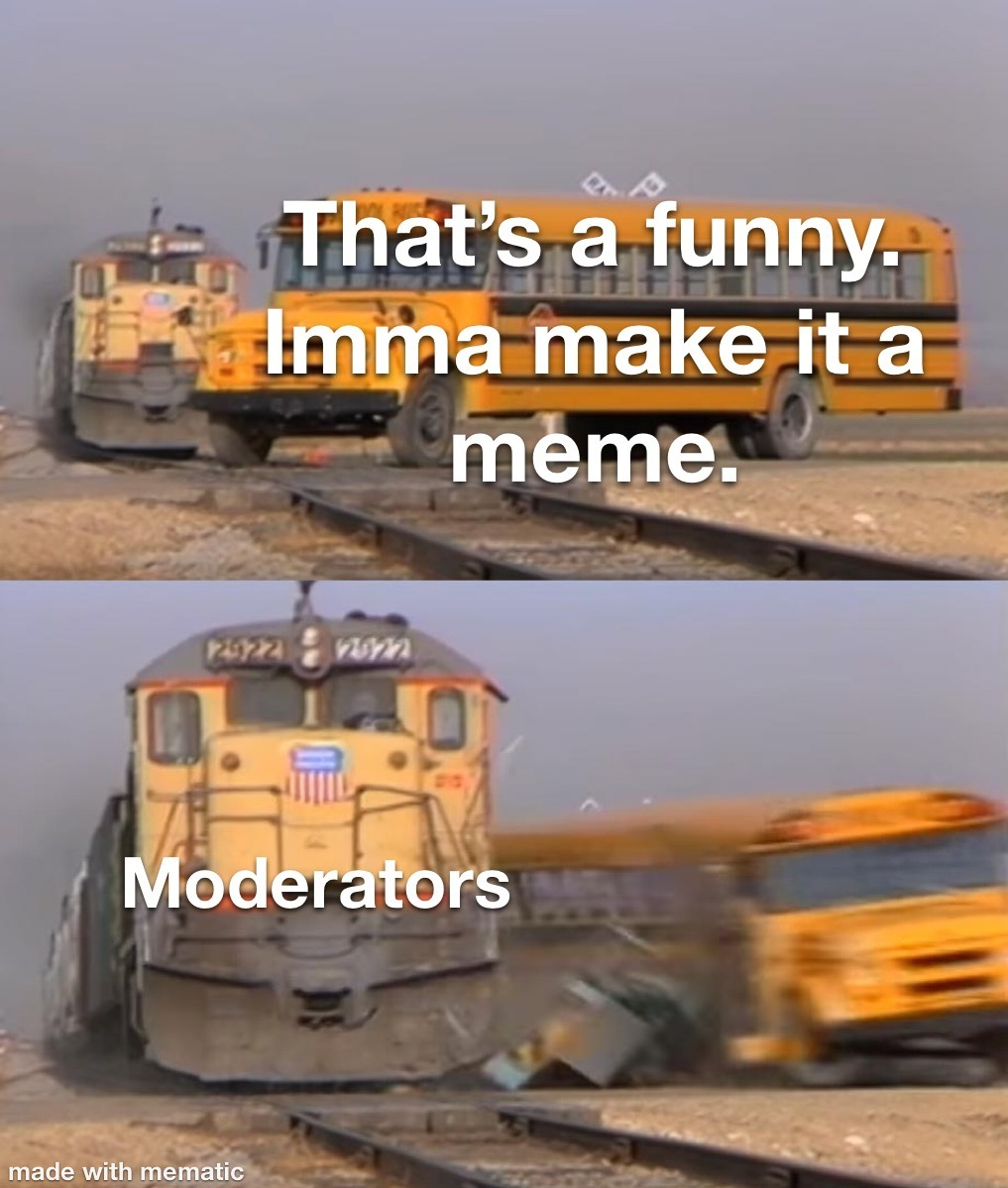 moderation ruins funny's - meme