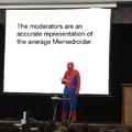 Moderators are literally just random people