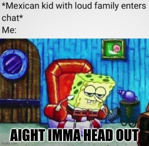 Loud mexican families be like - meme