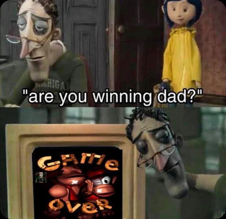 """""""Você está ganhando pai?"""" Nunca consegui zerar - meme"""