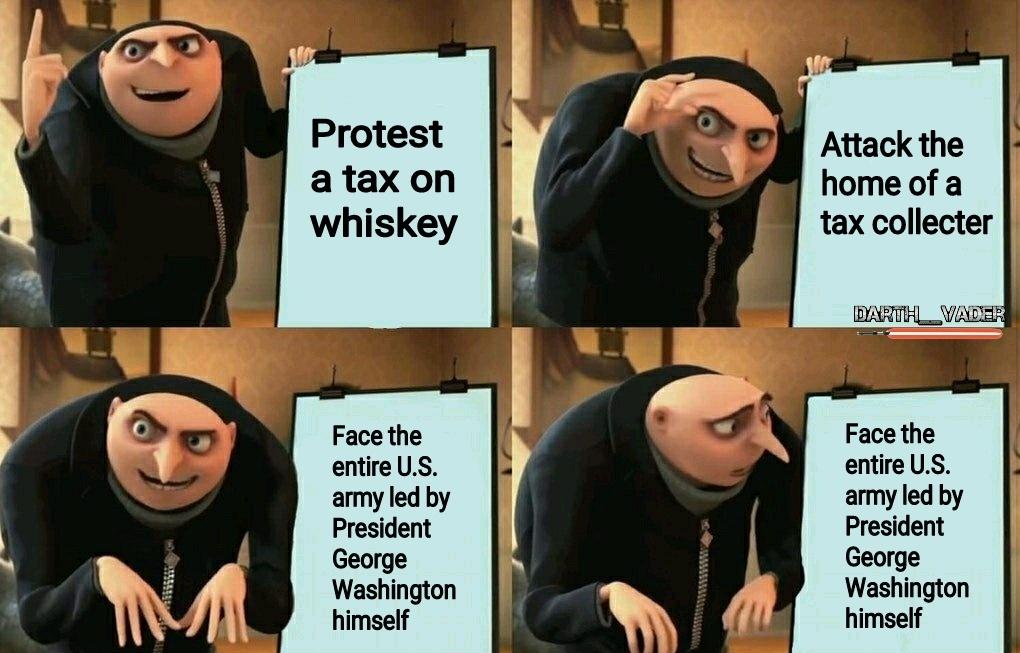 The Whiskey Rebellion - meme