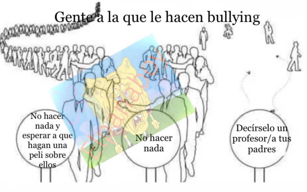 No digo que esté a favor de los que hacen bullying - meme