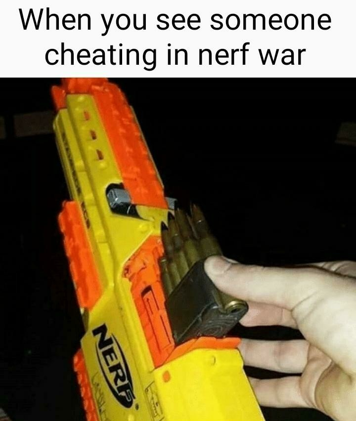 It's Nerf© or nothing™ - meme