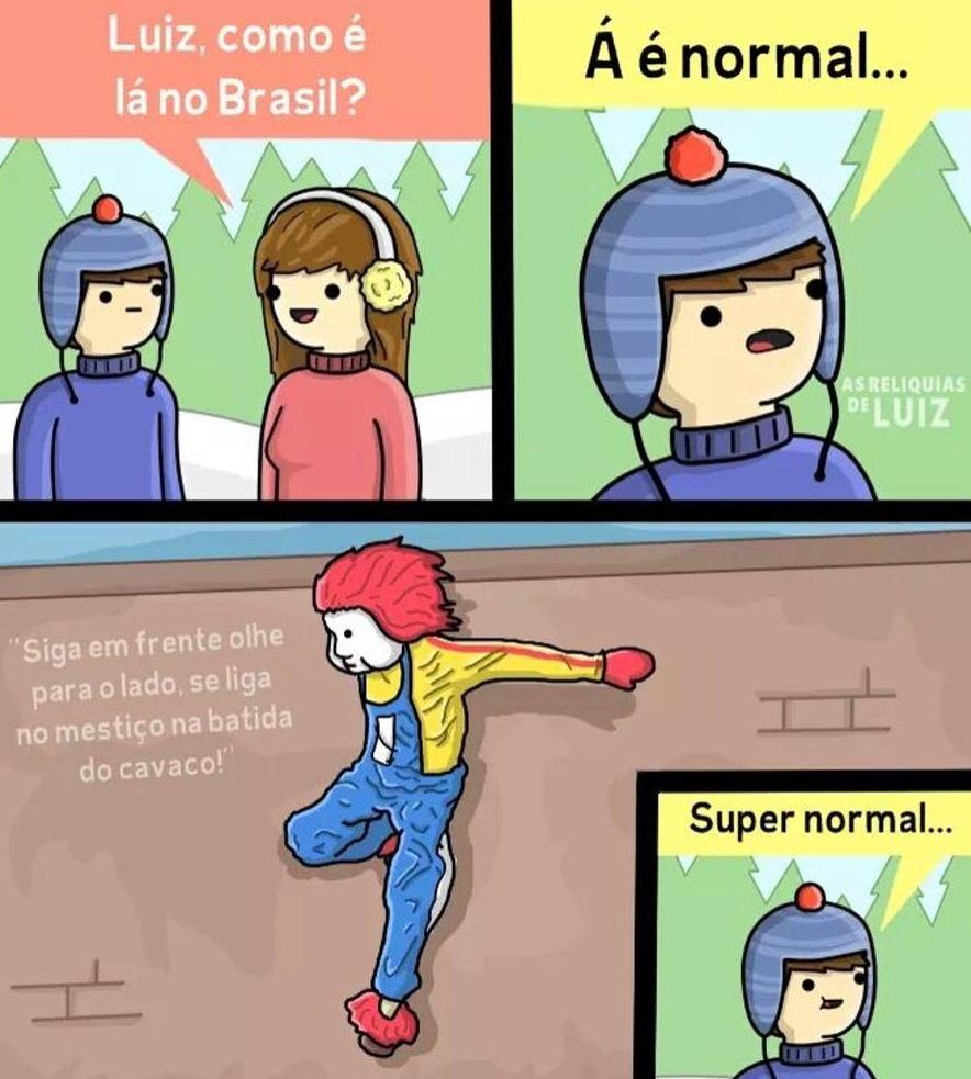Super normal...SIGA EM FRENTE OLHE PARA O LADO - meme