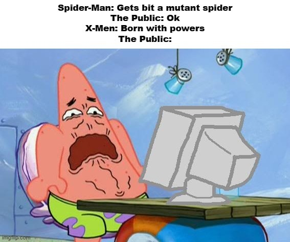 Why would people hate Mutants if people like Spider-Man or Thor exists? - meme