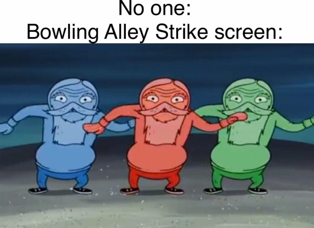 I love bowling - meme