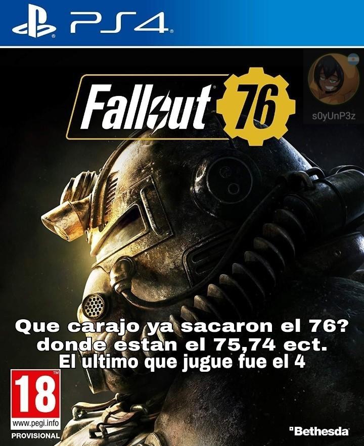 Me estoy jugando el fallout 4 y me esta gustando tanto que pienso comprarme el 76 - meme