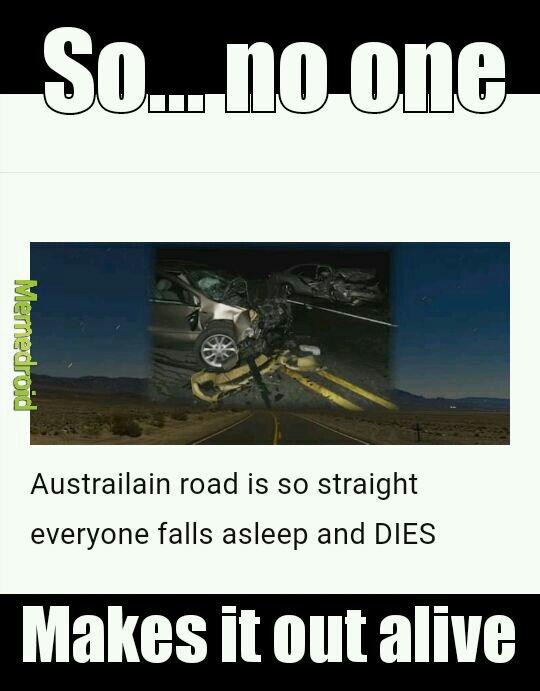 Australia where even the roads will kill you - meme