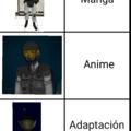 Lo siento por si en el meme PUSE adaptación de otakus y cáncer al anime y no al manga PERO no lloren por ese error... :haters: