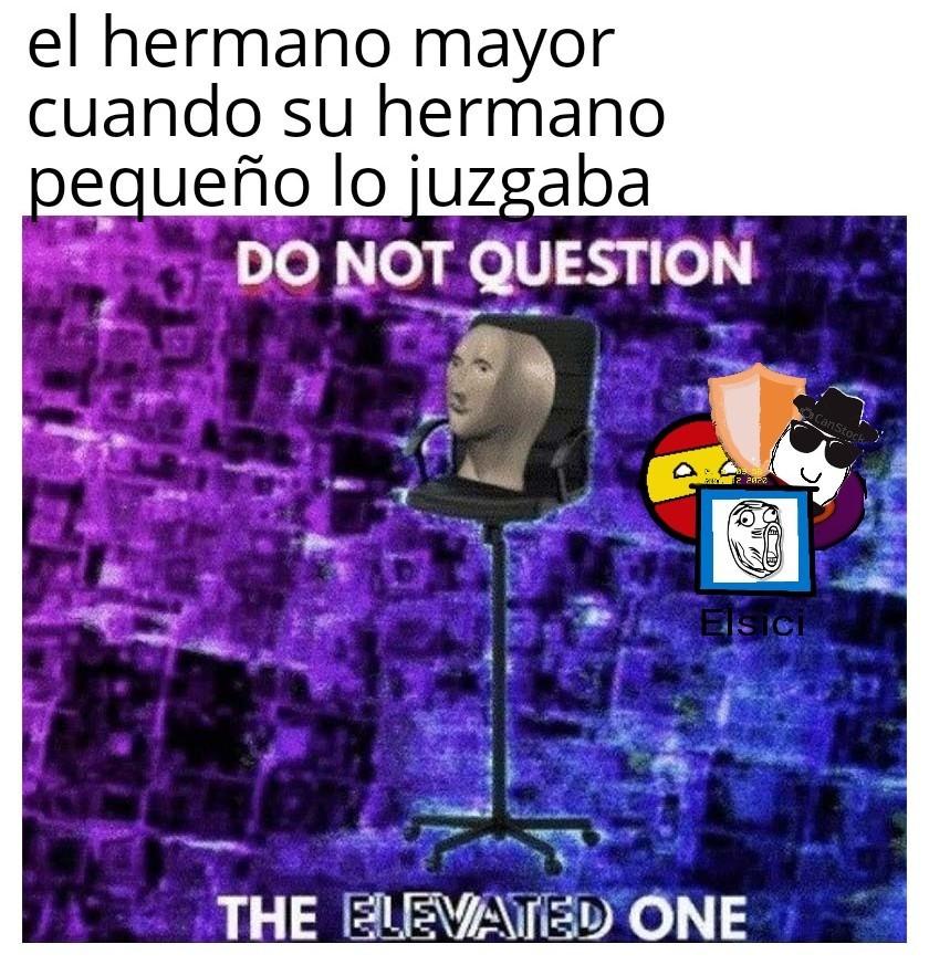 No lo questiones - meme