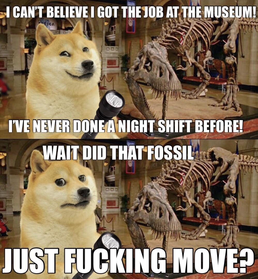Le night at the museum has arrived - meme