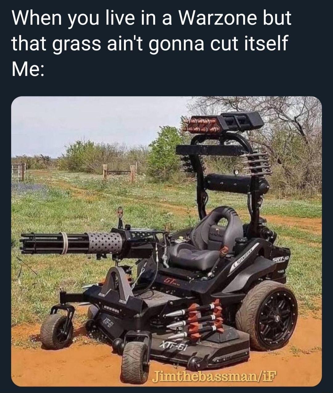 mower go rmrmrmrmmrmmmrmrmrmrmrm - meme