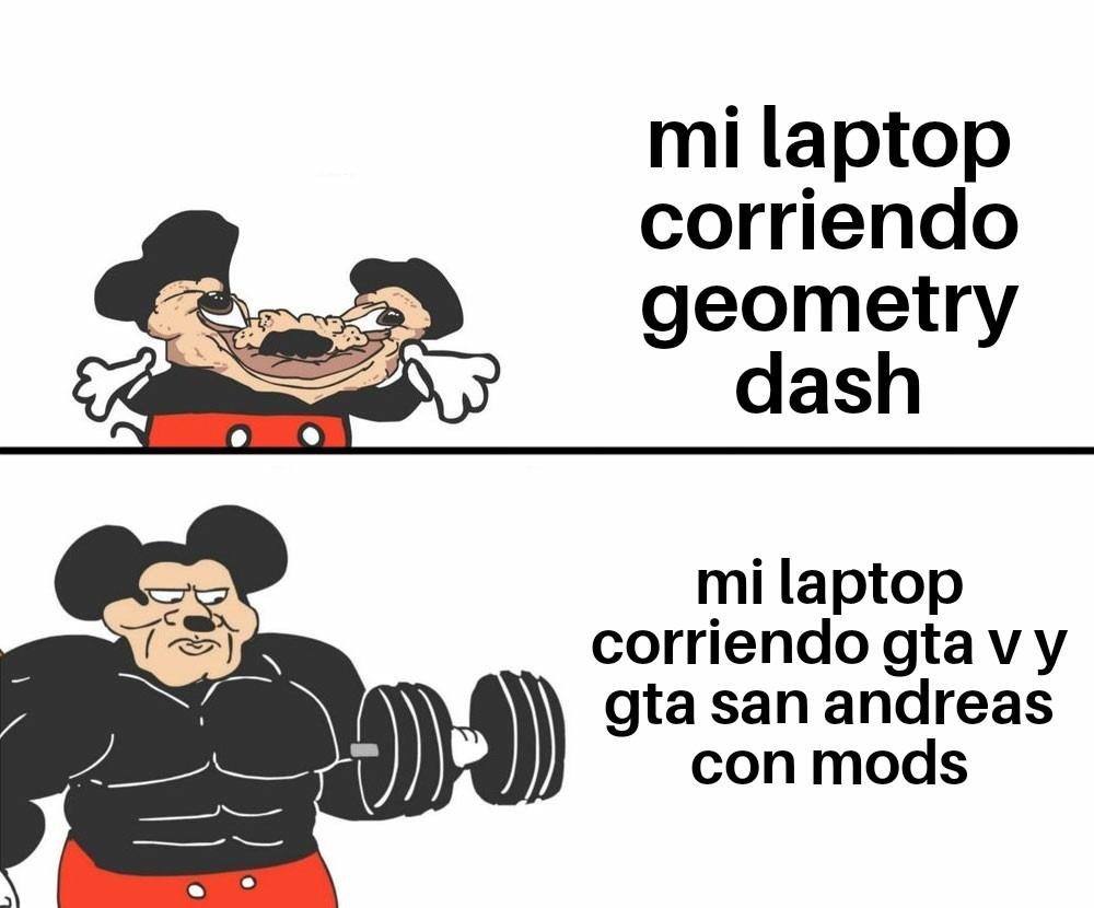 Se nota que gd da lag en un laptop de 6 gb en stereo madness aparte el gta v y el gta sa me corren frescos B) - meme