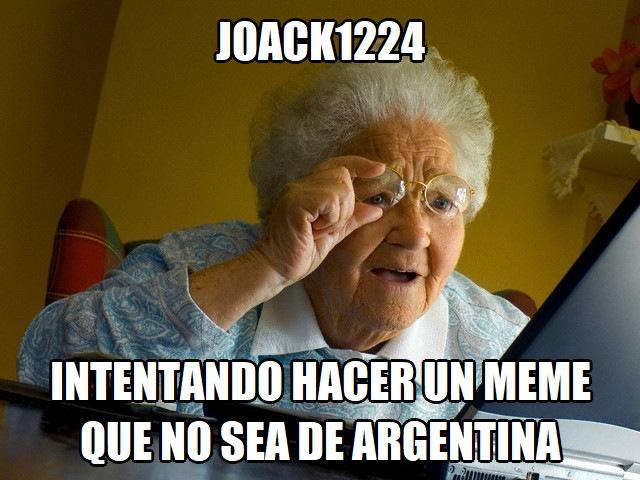 joack1224 es gei y si esto no sale de moderacion es su culpa - meme