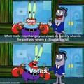 the votes will allwas win