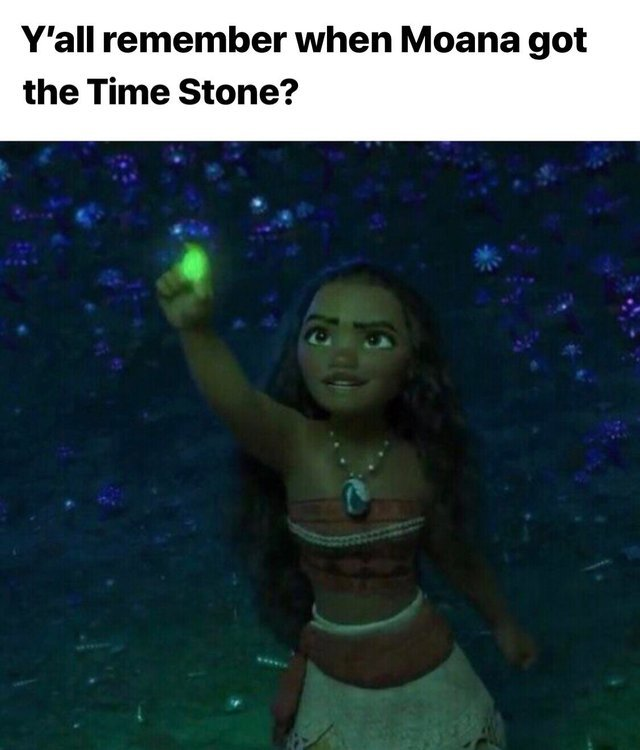 You all remember when Moana got the Time Stone? - meme