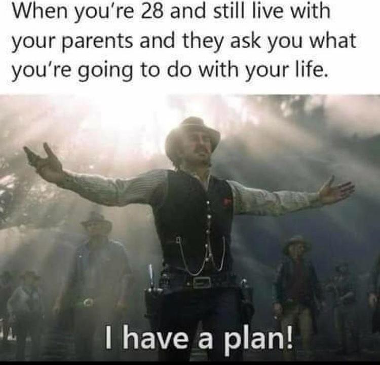 I have a plan - meme
