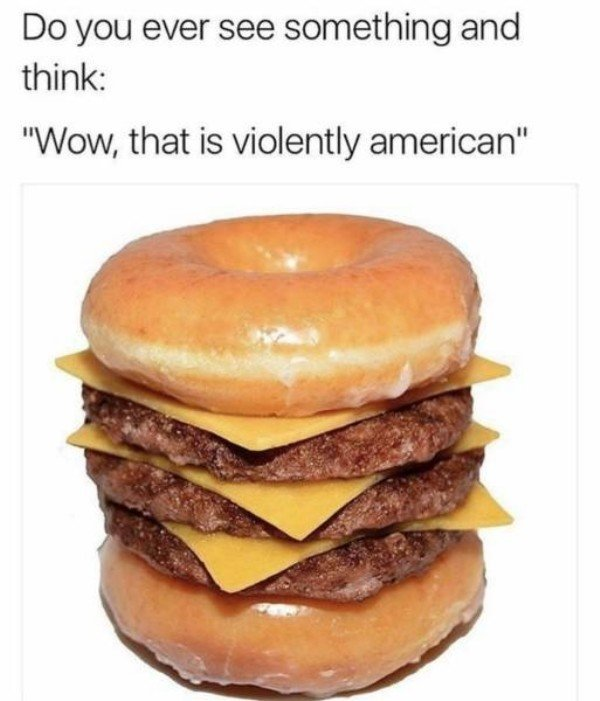 This is violently american - meme