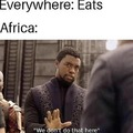 eating is just another form of oppression brought by white people to Africa as a part of their genocidal plan