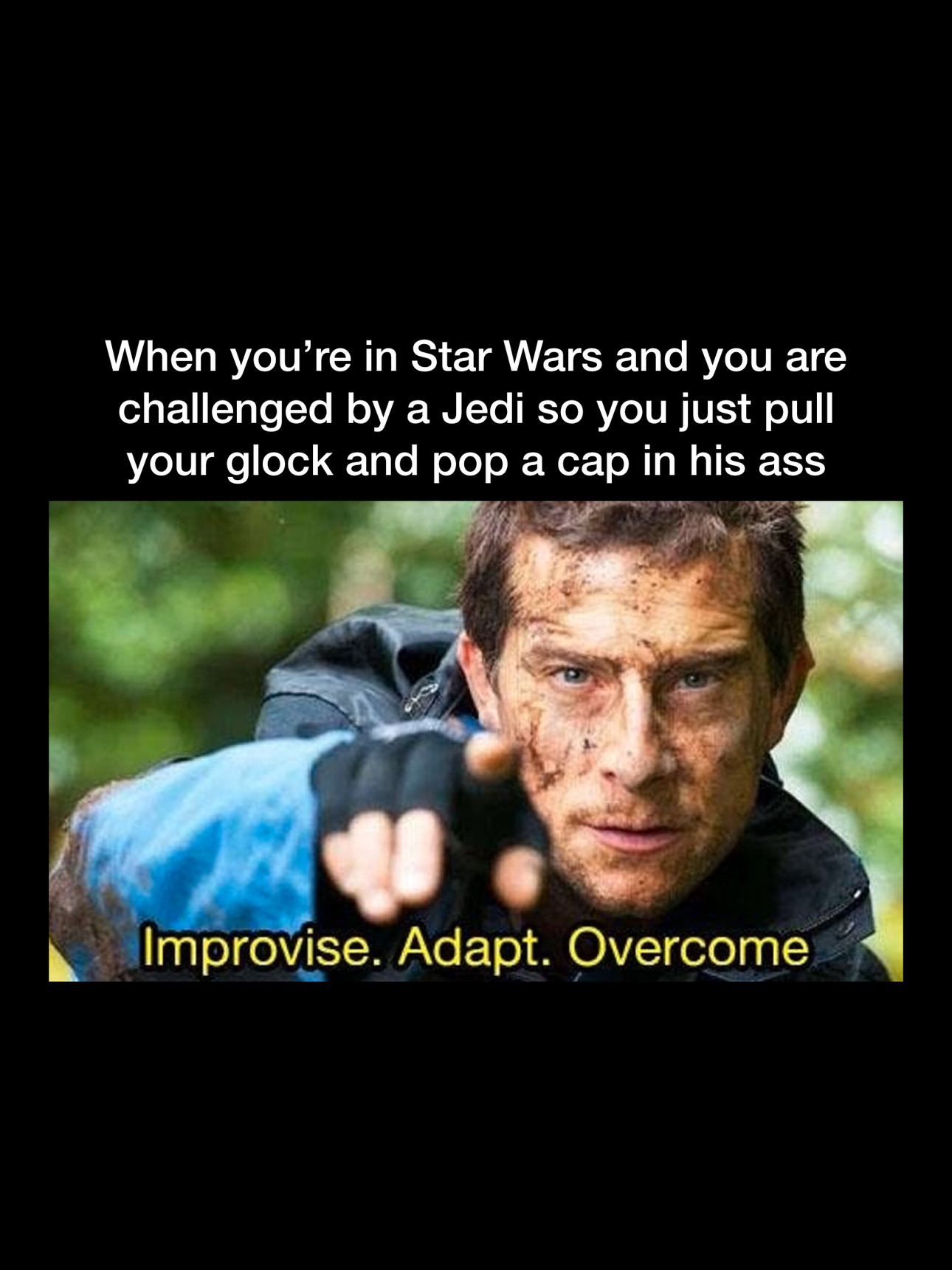 Adapt, overcome, improvise - meme
