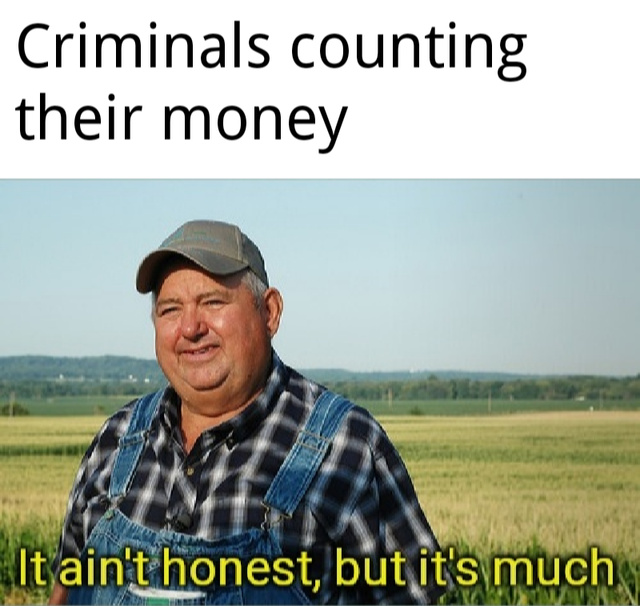 Criminals counting their money - meme