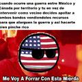 Yo creo que USA haría eso si México y Canadá se agarraran a putasos