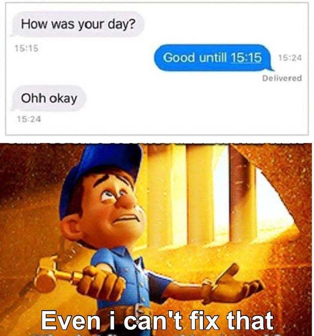 How was your day? - meme