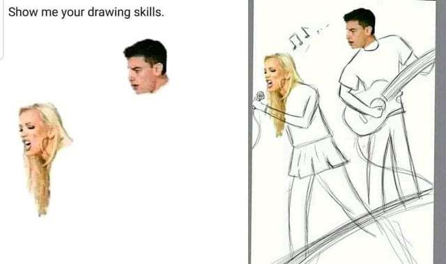 Show me your drawing skills - meme