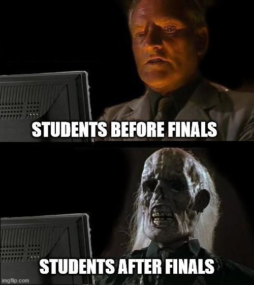Finals Week - meme