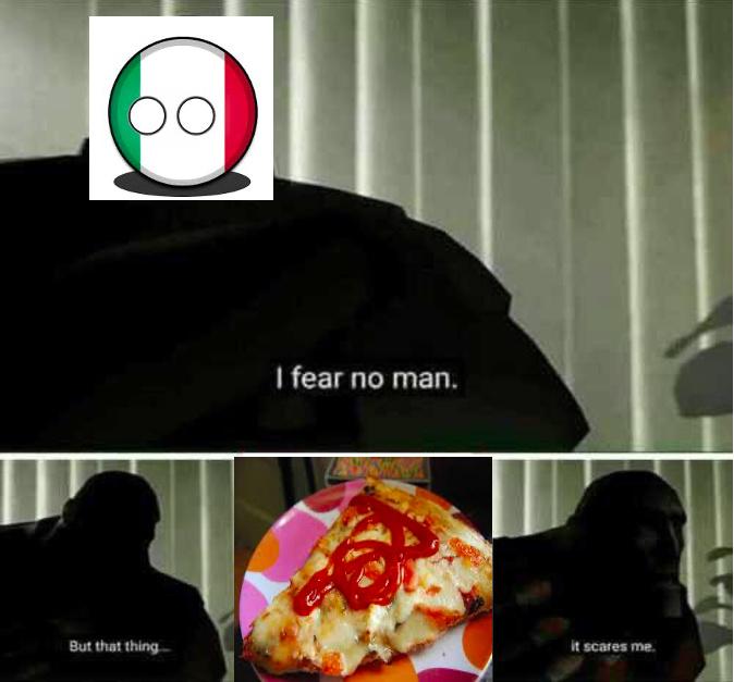 Pizza con catsup de queso con piña y con orilla de queso, el temor de Italia - meme
