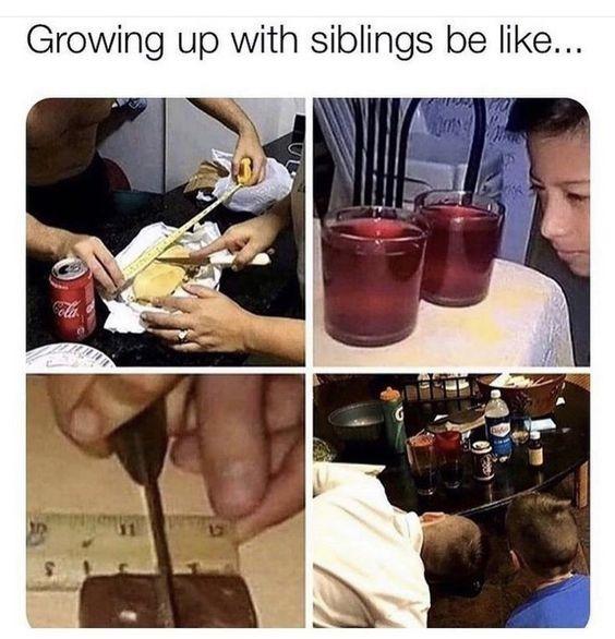 Siblings are just siblings.. we need to be fair.. - meme