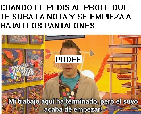 EL QUE DICE QUE NO LE PASO MIENTE - meme