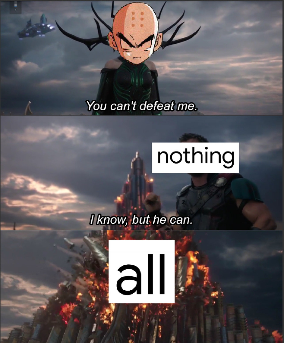 Krillin>nothing - meme