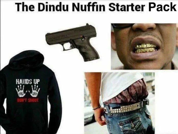 I dindu Nuffin, hands up don't shoot nigga - meme