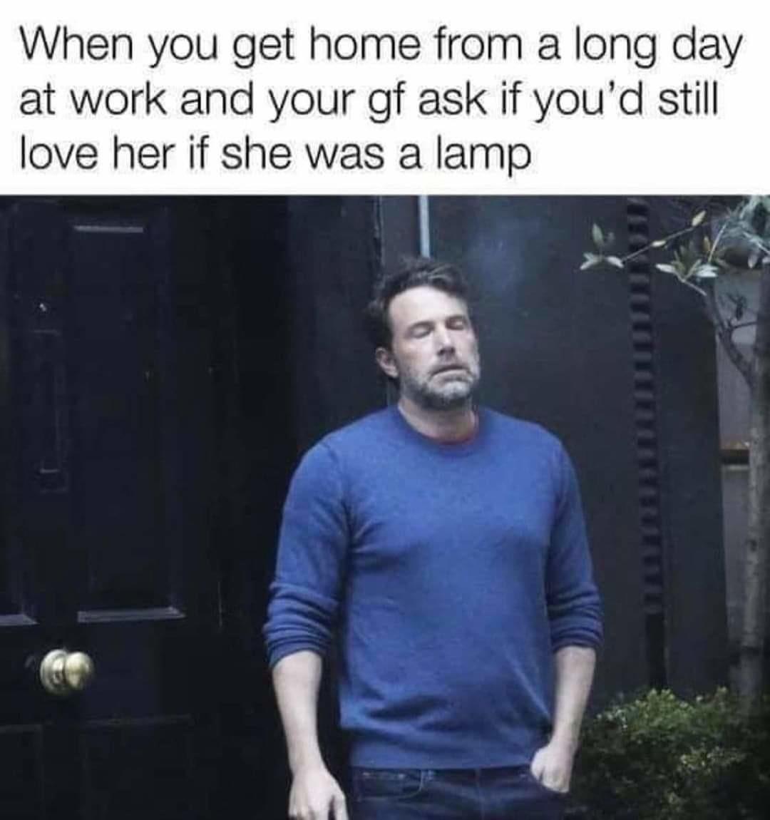 My gf thinks I'm a lamp - meme