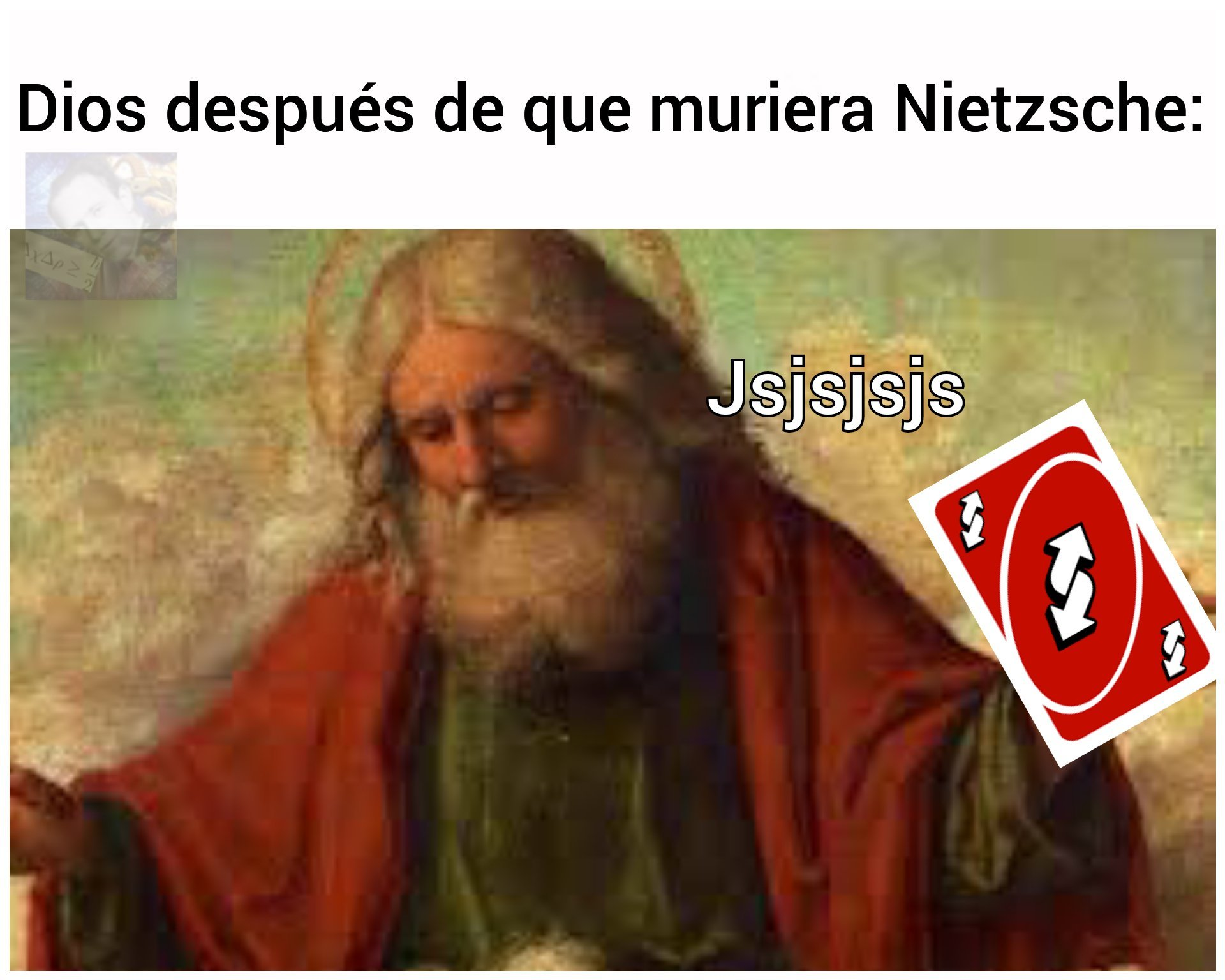 Nietzsche está muerto jsjsjsjs - meme