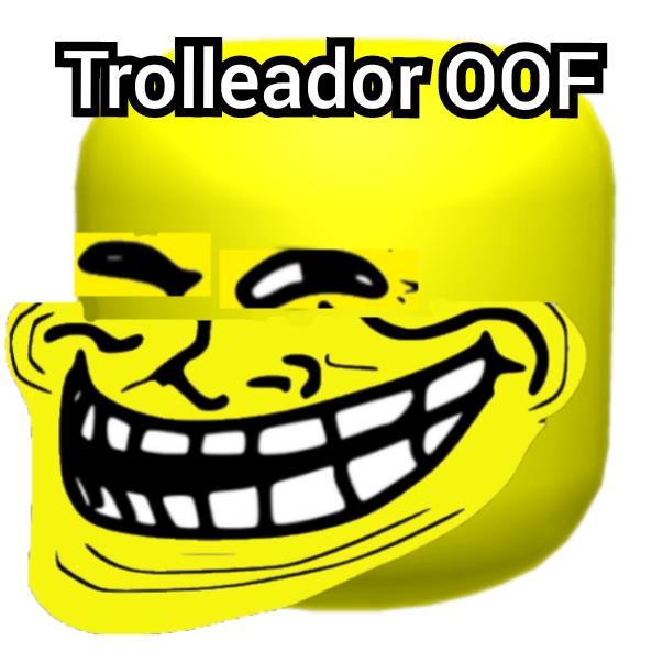 Trolleador OOF :trollface: - meme